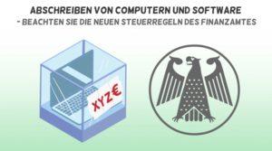 Abschreiben Von Computern Und Software - Beachten Sie Die Neuen Steuerregeln Des Finanzamtes